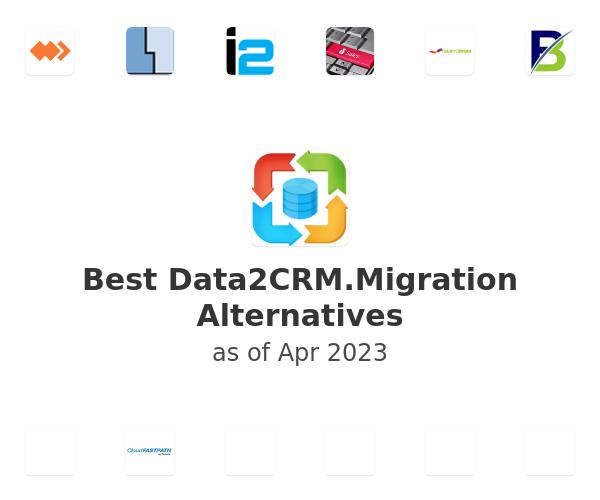 Best Data2CRM.Migration Alternatives