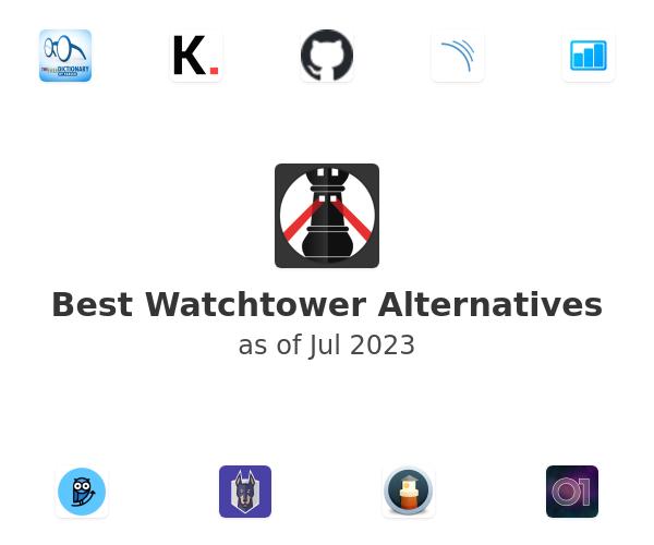 Best Watchtower Alternatives
