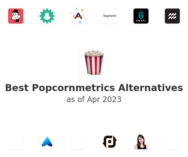 Best Popcornmetrics Alternatives
