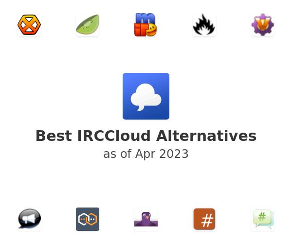 Best IRCCloud Alternatives