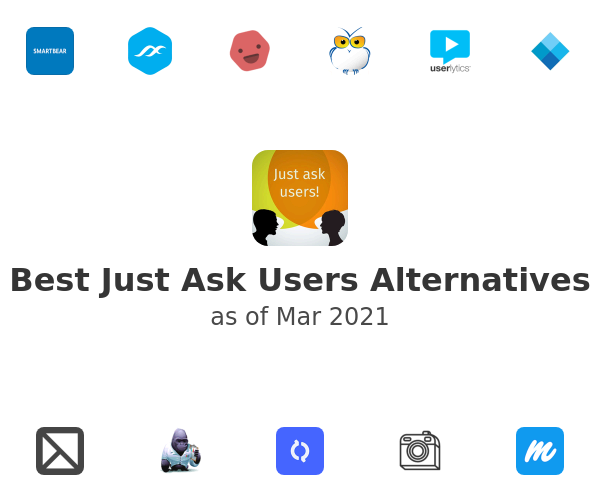 Best Just Ask Users Alternatives