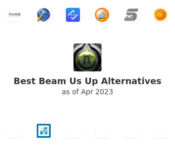 Best Beam Us Up Alternatives