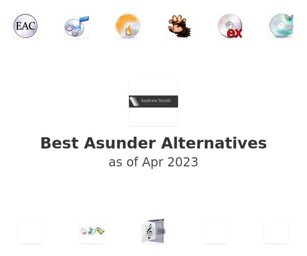 Best Asunder Alternatives