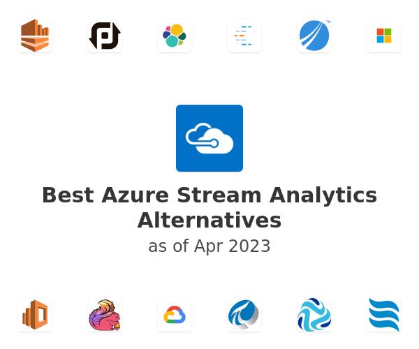 Best Azure Stream Analytics Alternatives