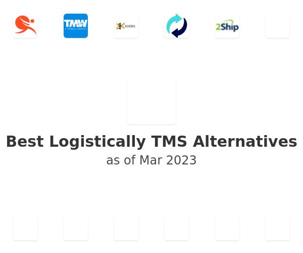 Best Logistically TMS Alternatives