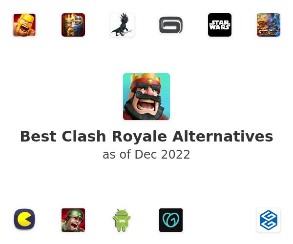 Best Clash Royale Alternatives