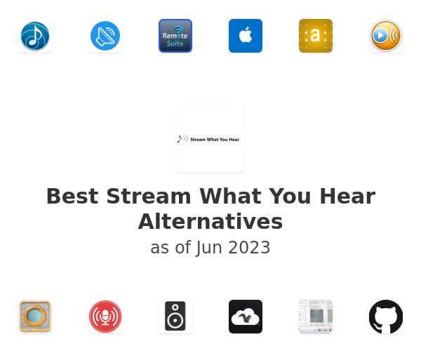 Best Stream What You Hear Alternatives