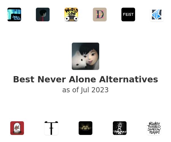 Best Never Alone Alternatives