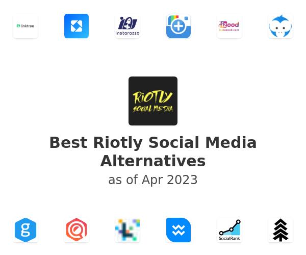 Best Riotly Social Media Alternatives
