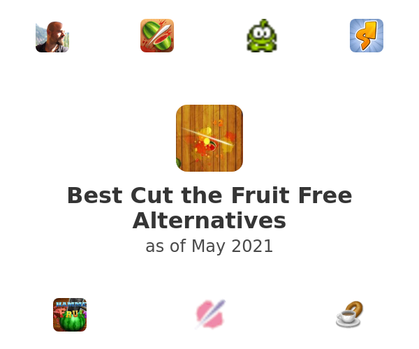 Best Cut the Fruit Free Alternatives