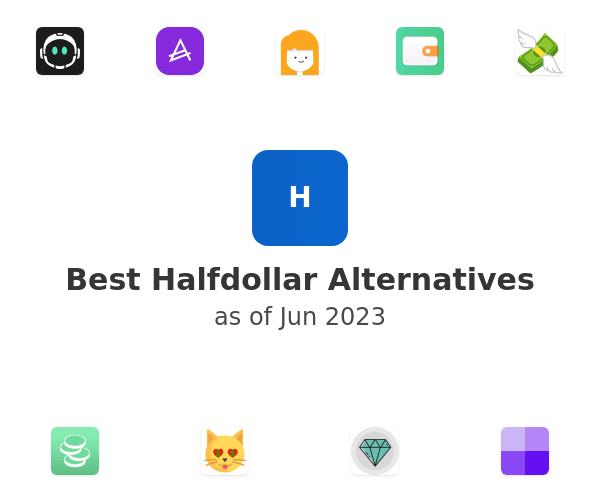 Best Halfdollar Alternatives