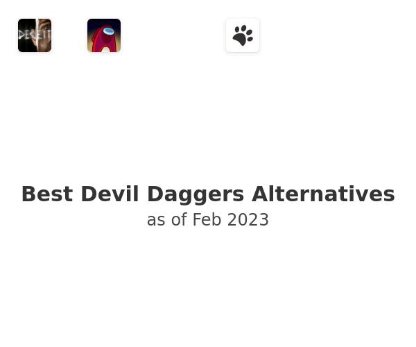 Best Devil Daggers Alternatives