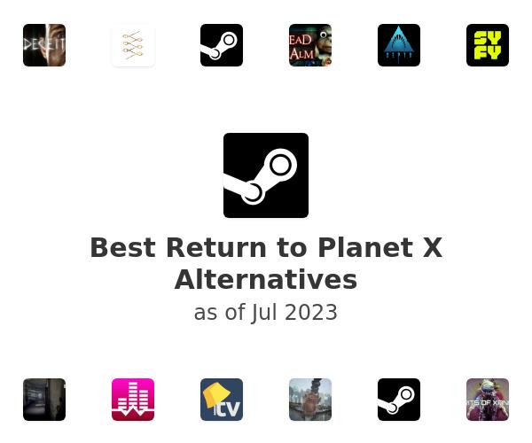 Best Return to Planet X Alternatives