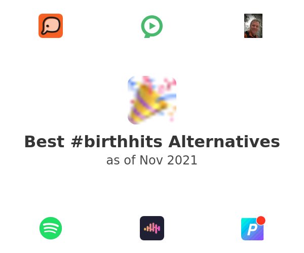 Best #birthhits Alternatives