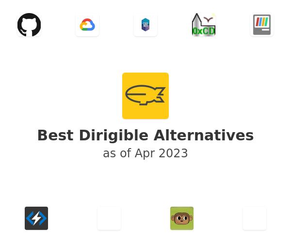 Best Dirigible Alternatives