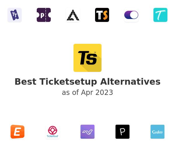 Best Ticketsetup Alternatives