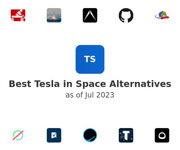 Best Tesla in Space Alternatives