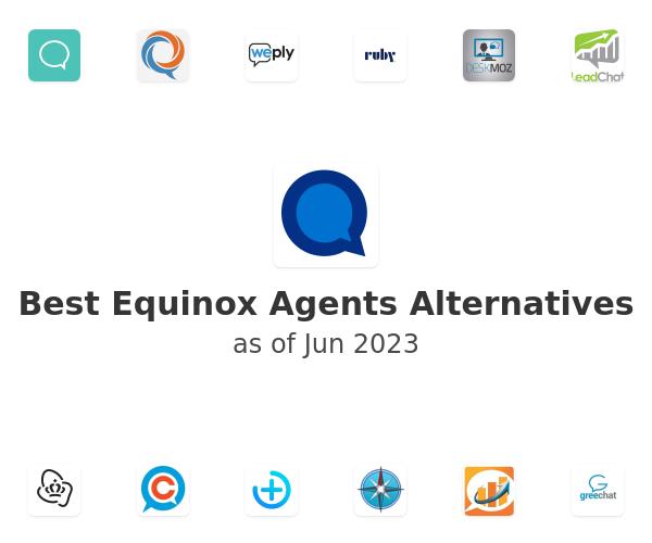 Best Equinox Agents Alternatives