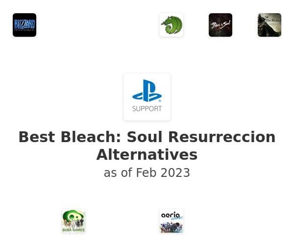 Best Bleach: Soul Resurreccion Alternatives