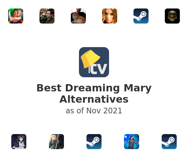 Best Dreaming Mary Alternatives
