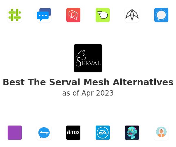 Best The Serval Mesh Alternatives