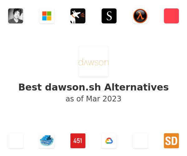 Best dawson Alternatives
