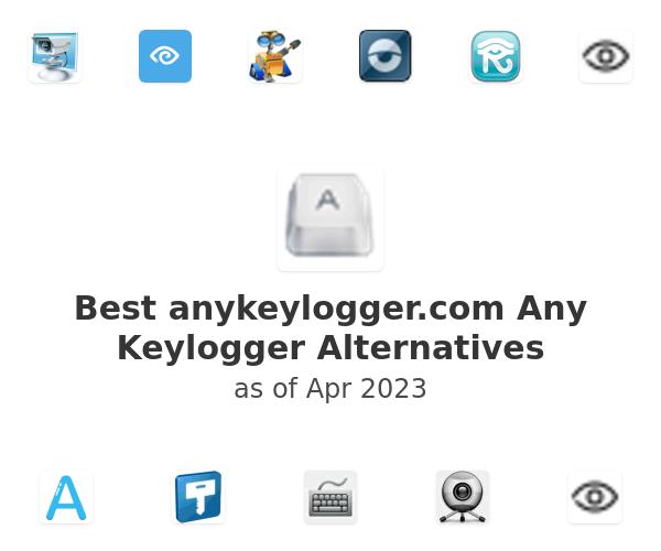 Best Any Keylogger Alternatives