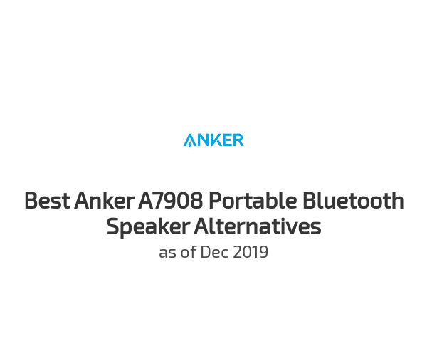 Best Anker A7908 Portable Bluetooth Speaker Alternatives