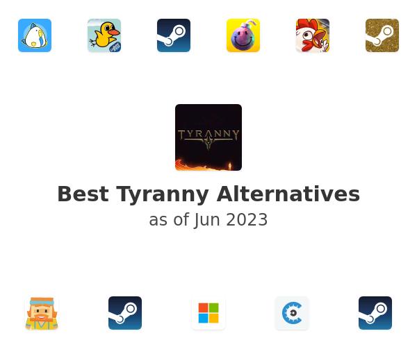 Best Tyranny Alternatives