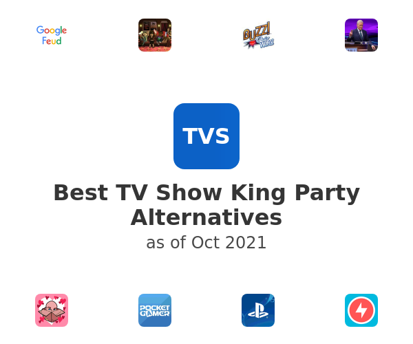 Best TV Show King Party Alternatives
