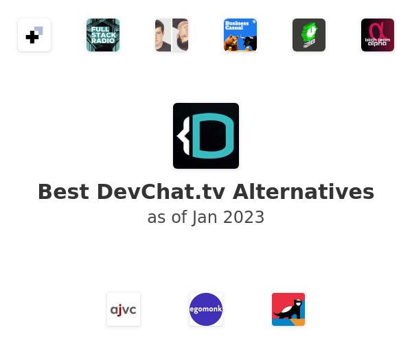 Best DevChat.tv Alternatives