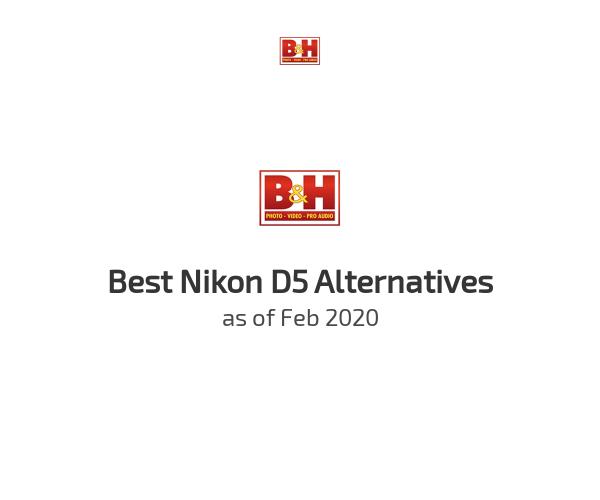 Best Nikon D5 Alternatives