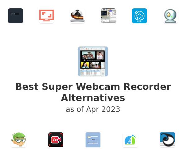 Best Super Webcam Recorder Alternatives
