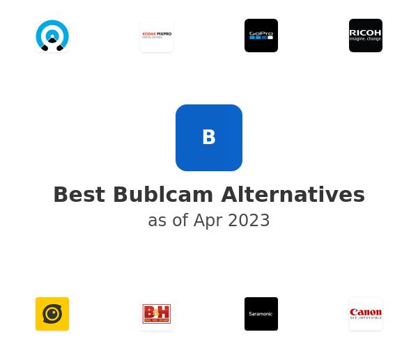 Best Bublcam Alternatives