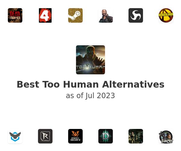 Best Too Human Alternatives