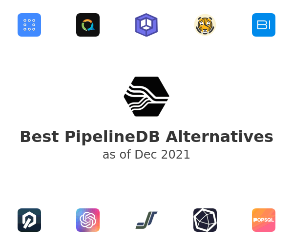 Best PipelineDB Alternatives