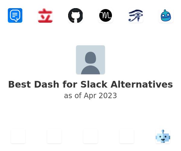 Best Dash for Slack Alternatives