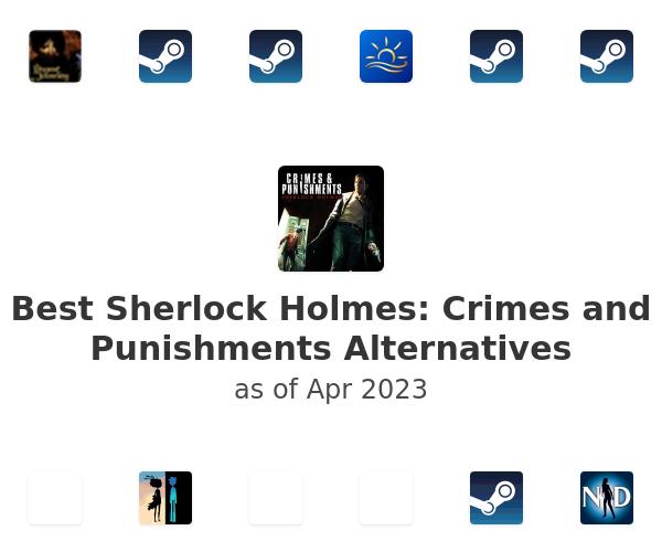 Best Sherlock Holmes: Crimes and Punishments Alternatives