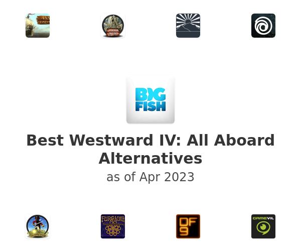 Best Westward IV: All Aboard Alternatives