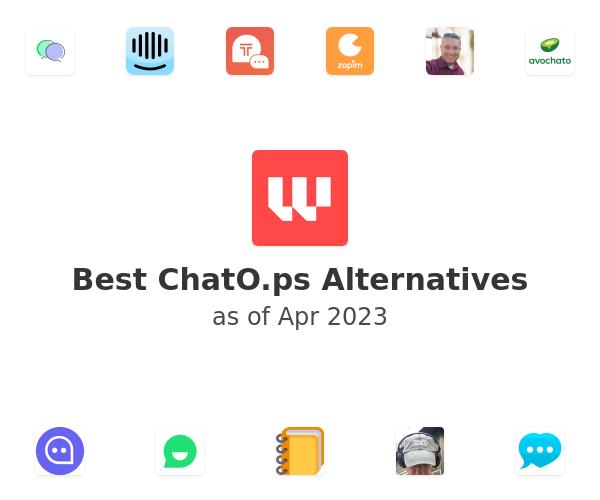 Best ChatO.ps Alternatives