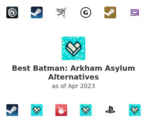 Best Batman: Arkham Asylum Alternatives