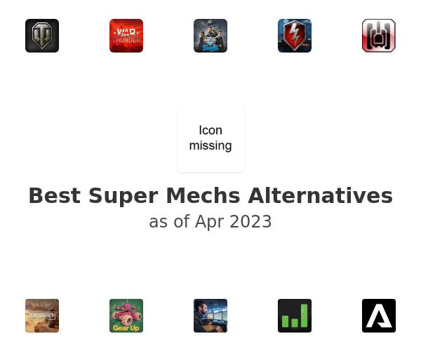 Best Super Mechs Alternatives