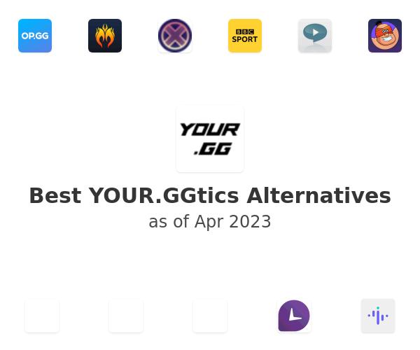 Best YOUR.GGtics Alternatives