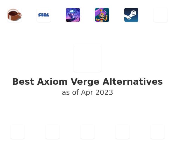 Best Axiom Verge Alternatives