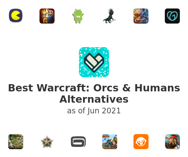 Best Warcraft: Orcs & Humans Alternatives