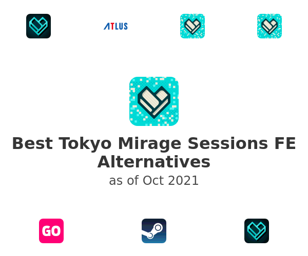 Best Tokyo Mirage Sessions FE Alternatives