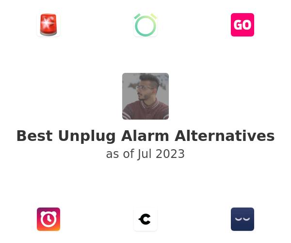 Best Unplug Alarm Alternatives