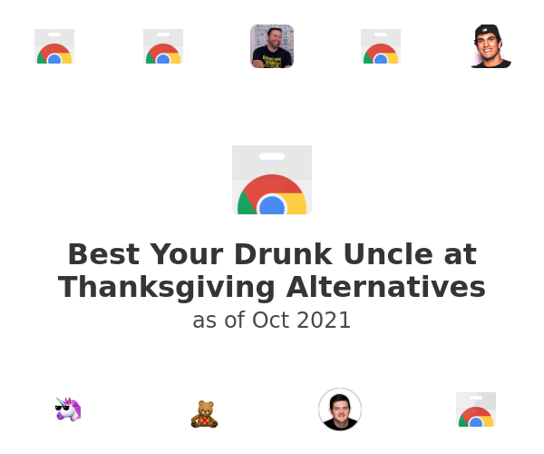 Best Your Drunk Uncle at Thanksgiving Alternatives