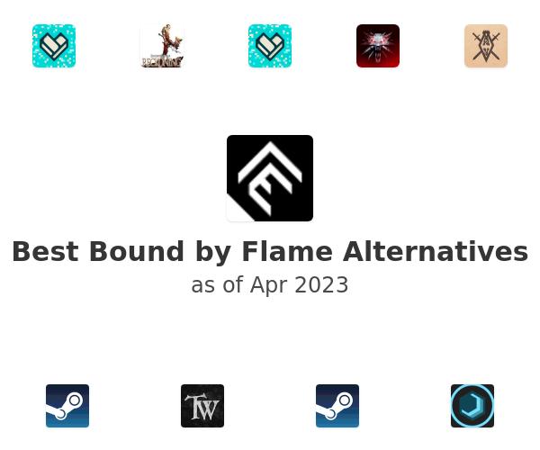 Best Bound by Flame Alternatives