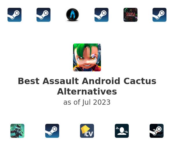 Best Assault Android Cactus Alternatives